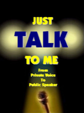 Just Talk To me... From Private Voice to Public Speaking