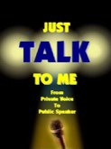 Just Talk To me... From Private Voice to Public Speaker